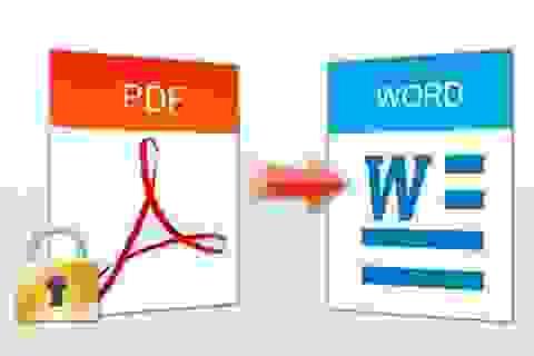 """""""Chuyển file PDF sang Word để dễ dàng chỉnh sửa"""" là thủ thuật nổi bật tuần qua"""