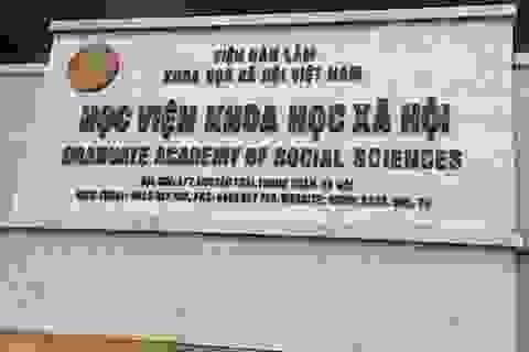 """Choáng với kết luận sai phạm trong """"lò ấp"""" tiến sĩ, thạc sĩ của Học viện Khoa học xã hội"""