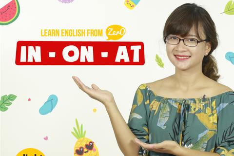 """Học tiếng Anh: Bí kíp sử dụng giới từ """"in - on - at"""" thật chuẩn xác"""
