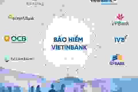 Bảo hiểm Vietinbank - Đối tác tin cậy của các tổ chức tài chính lớn
