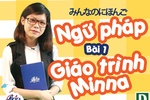 Học tiếng Nhật: Tổng hợp kiến thức ngữ pháp bài 1 giáo trình Minna no Nihongo