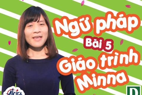 Học tiếng Nhật: Tổng hợp kiến thức ngữ pháp bài 5 giáo trình Minna no Nihongo