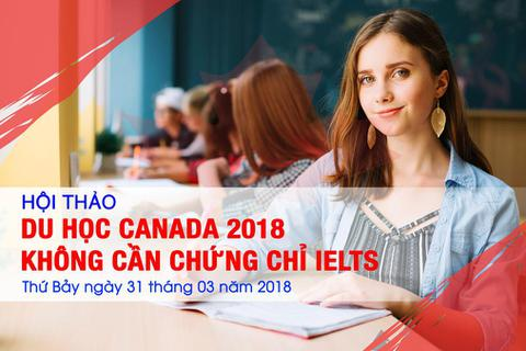Du học Canada 2018 không cần chứng chỉ IELTS với chi phí thấp