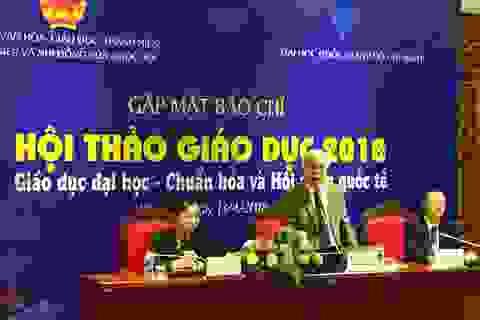 Tìm giải pháp để giáo dục đại học Việt Nam chuẩn hóa và hội nhập quốc tế