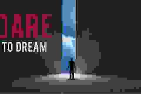 Dám uớc mơ sẽ chạm đến thành công