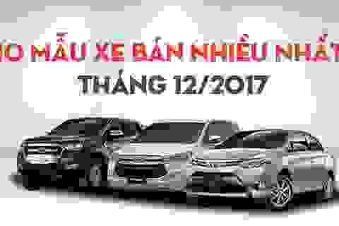 Top 10 mẫu xe bán nhiều nhất tháng 12/2017: Gọi tên Toyota Vios
