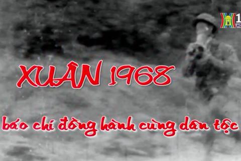 """Ra mắt phim tài liệu: """"Xuân 1968 - Báo chí đồng hành cùng dân tộc"""""""