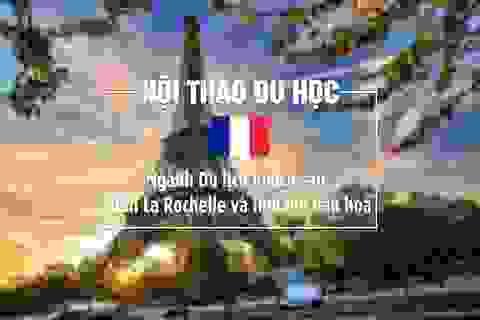 Du học Pháp ngành du lịch khách sạn:  Đến La Rochelle và lĩnh hội văn hóa Pháp