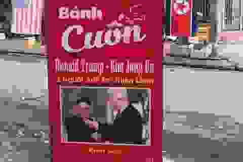"""Hàng bánh cuốn, quán nước... thu bộn nhờ """"ăn theo"""" Hội nghị thượng đỉnh Mỹ - Triều"""