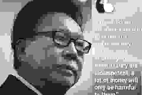 Nếu các con tôi tài giỏi hơn tôi, chúng sẽ không cần tới tiền thừa kế