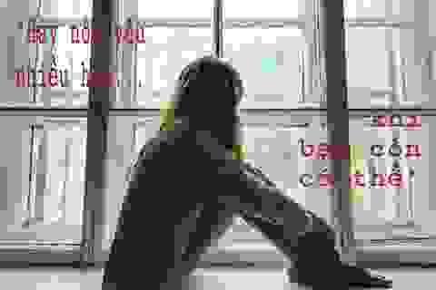 """""""Chia tay là ngày buồn nhất, nhưng những ngày sau đó còn tồi tệ hơn"""""""