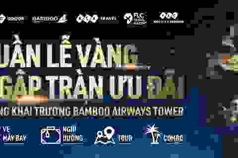 """""""Đại tiệc"""" ưu đãi trị giá hàng chục tỷ đồng nhân dịp Khai trương Bamboo Airways Tower 265 Cầu Giấy"""