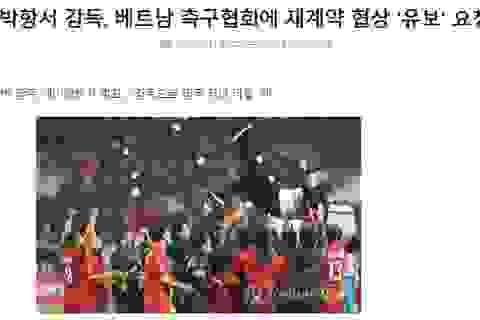 Báo Hàn Quốc tiết lộ ngày HLV Park Hang Seo ký hợp đồng