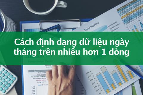 Tin học excel: Định dạng dữ liệu ngày tháng trên nhiều dòng