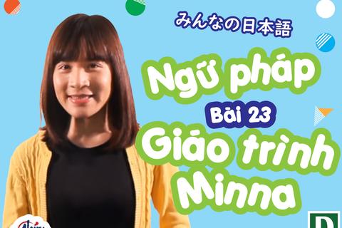 Học tiếng Nhật: Tổng hợp ngữ pháp bài 23 giáo trình Minna no Nihongo