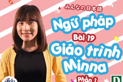 Học tiếng Nhật: Tổng hợp ngữ pháp bài 19 giáo trình Minna no Nihongo (P.1)