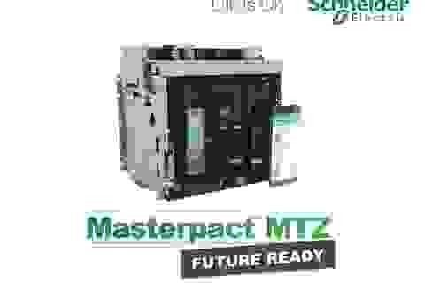Máy cắt không khí thế hệ mới Masterpact MTZ - Phương thức mới trong phân phối điện