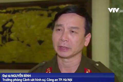 Trưởng phòng Cảnh sát hình sự Công an Hà Nội thông tin về vụ việc ở Đồng Tâm