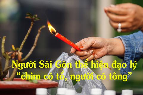 """Người Sài Gòn thể hiện đạo lý """"chim có tổ, người có tông"""" ngày giáp tết"""