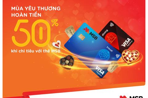 Đón mùa yêu thương với ưu đãi hoàn tiền 50% khi chi tiêu thẻ quốc tế MSB