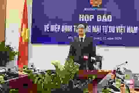 Bộ trưởng Công Thương: EVFTA có thể sẽ có hiệu lực ngay trong 2020