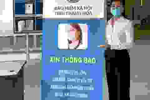 Covid-19: Đề xuất 2 phương án trả lương hưu, trợ cấp BHXH tại Thanh Hoá