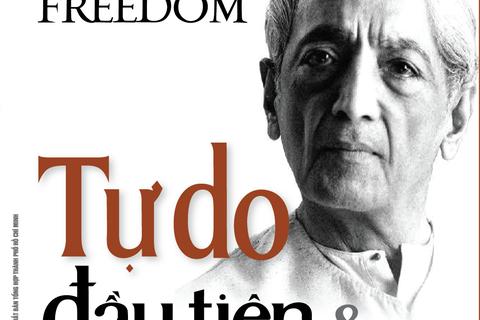 """Đọc """"Tự do đầu tiên và cuối cùng"""" để hiểu được tư tưởng của Krishnamurti"""