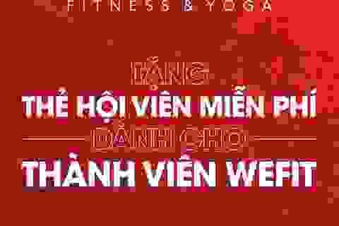 California Fitness & Yoga hỗ trợ gói hội viên cho khách hàng của WeFit