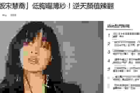 Châu Bùi được báo Trung gọi là Song Hye Kyo phiên bản Việt