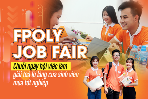 FPoly Job Fair - Chuỗi ngày hội việc làm giải toả lo lắng của sinh viên mùa tốt nghiệp