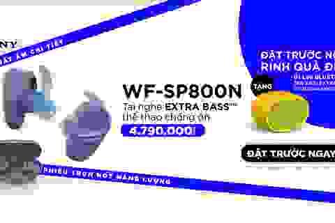 Sony gây sốt với dòng tai nghe thể thao chống ồn WF-SP800N