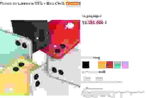 """iPhone 11 xách tay Trung Quốc """"đổ bộ"""" về Việt Nam, giá hơn 13 triệu đồng"""