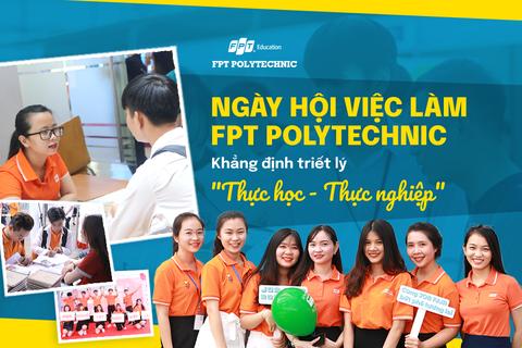 """Ngày hội việc làm FPT Polytechnic: Khẳng định triết lý """"Thực học - Thực nghiệp"""""""