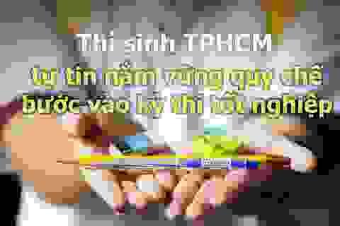 Thí sinh TPHCM tự tin bước vào kỳ thi tốt nghiệp THPT 2020