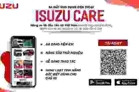 Isuzu Việt Nam ra mắt ứng dụng di động ISUZU CARE