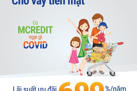 """Vượt """"bão Covid""""- Mcredit ưu đãi lãi suất 6,99% cho khách hàng vay tiền mặt"""
