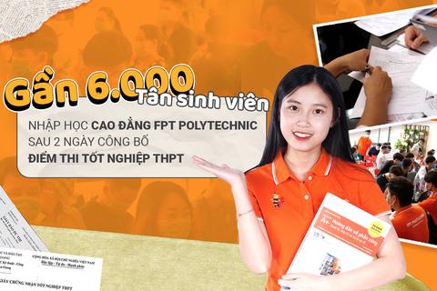 Gần 6.000 tân sinh viên nhập học Cao đẳng FPT Polytechnic sau 2 ngày công bố điểm thi tốt nghiệp THPT