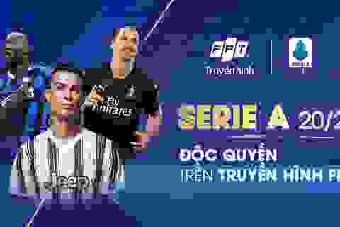 Serie A bùng nổ trên Truyền hình FPT từ 19/09/2020