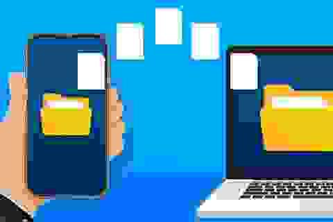 Mẹo chuyển file qua lại giữa smartphone và máy tính không cần cáp kết nối