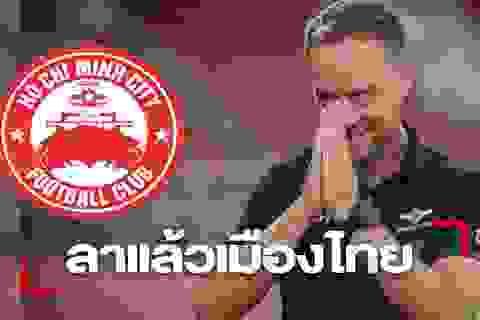 """Báo Thái Lan: """"Cựu HLV giải Thai-League chuẩn bị nắm CLB TPHCM"""""""