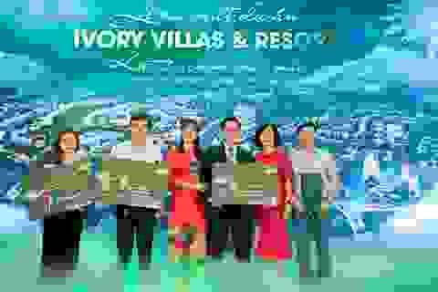 Ivory Villas & Resort ra mắt thành công, tạo ấn tượng mạnh mẽ với hàng trăm quan khách