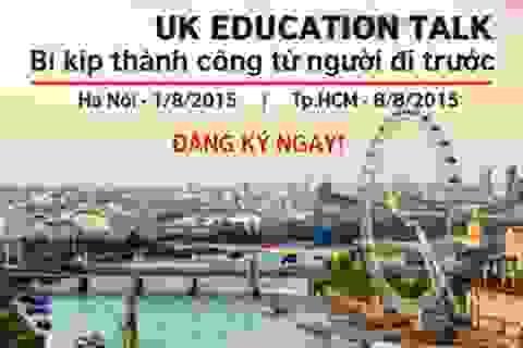 """Chuẩn bị hành trang du học cùng """"UK Education Talk"""""""