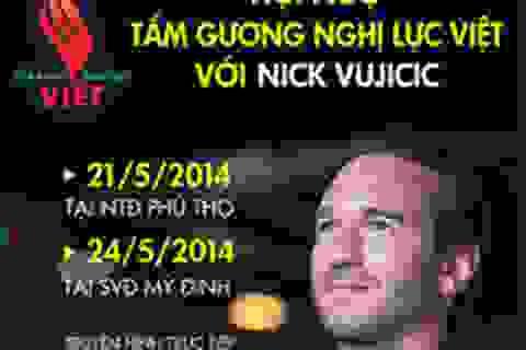 Danh sách bạn đọc giành vé đêm hội ngộ Nick Vujicic tại Hà Nội (cập nhật)