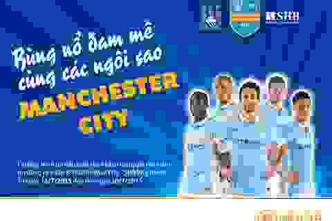 Cơ hội xem trận đấu giữa CLB Manchester City và Đội tuyển Việt Nam cùng SHB