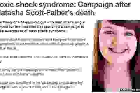 Bé gái 14 tuổi tử vong vì băng vệ sinh tampon