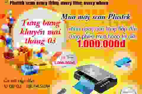 Khuyến mãi lớn nhất chỉ có trong tháng 3 từ Máy scan Plustek