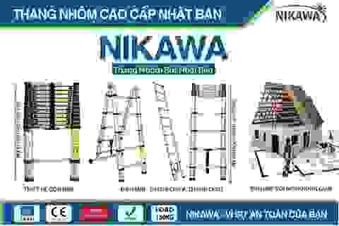 Thương hiệu Nikawa Nhật Bản chinh phục thị trường thang nhôm