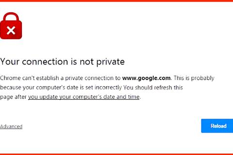 """Cách khắc phục ngay lỗi """"Your connection is not private"""" khi duyệt web"""