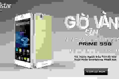Giờ vàng săn tuyệt phẩm Smartphone PRIME 558