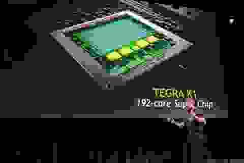 Nvidia ra mắt vi xử lý Tegra K1 với 192 lõi và cấu trúc 64-bit